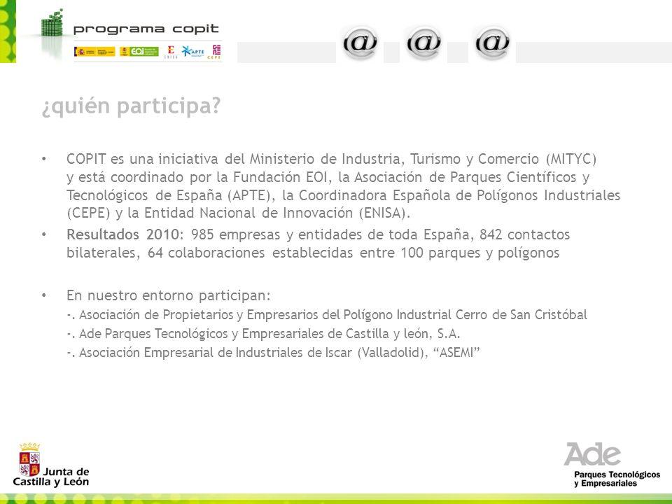 ¿quién participa? COPIT es una iniciativa del Ministerio de Industria, Turismo y Comercio (MITYC) y está coordinado por la Fundación EOI, la Asociació