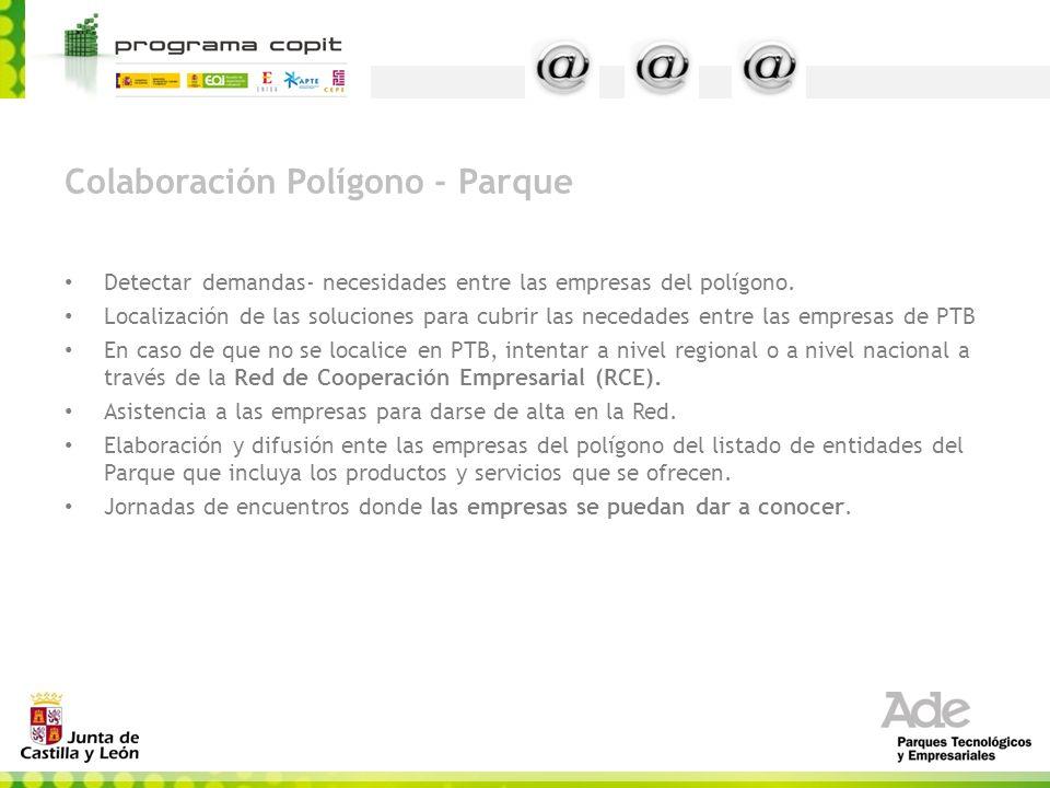 Colaboración Polígono - Parque Detectar demandas- necesidades entre las empresas del polígono. Localización de las soluciones para cubrir las necedade