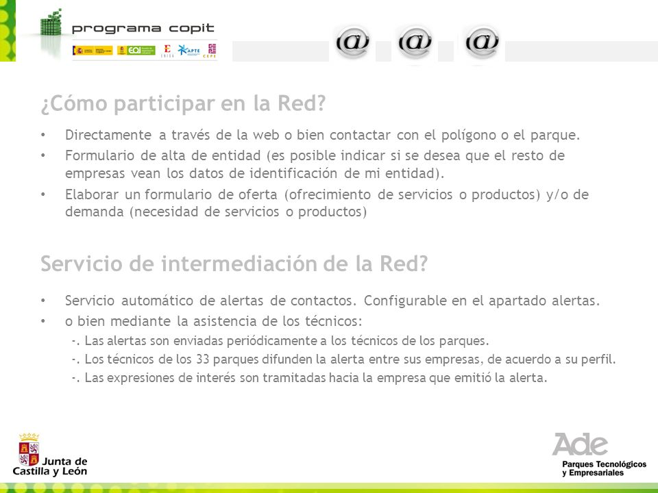 ¿Cómo participar en la Red? Directamente a través de la web o bien contactar con el polígono o el parque. Formulario de alta de entidad (es posible in