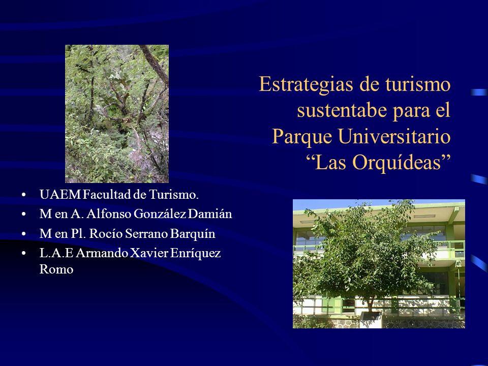 PRESENTACIÓN El Parque Universitario Las Orquídeas en el municipio de Temascaltepec, surge recientemente como un proyecto interinstitucional de la Uni