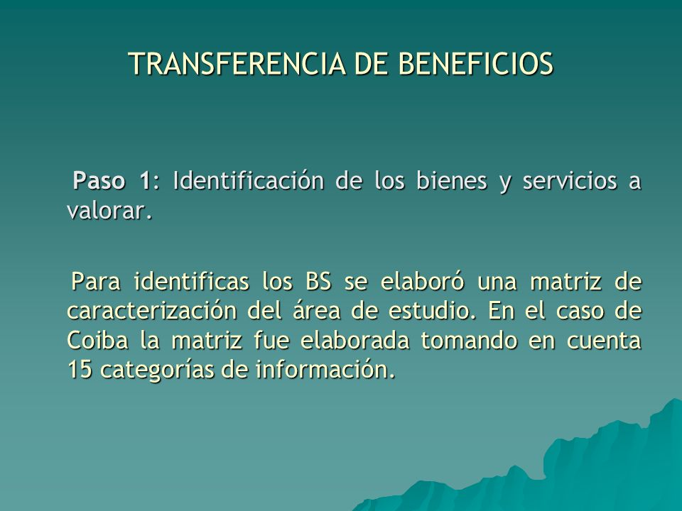 TRANSFERENCIA DE BENEFICIOS Paso 1: Identificación de los bienes y servicios a valorar. Paso 1: Identificación de los bienes y servicios a valorar. Pa