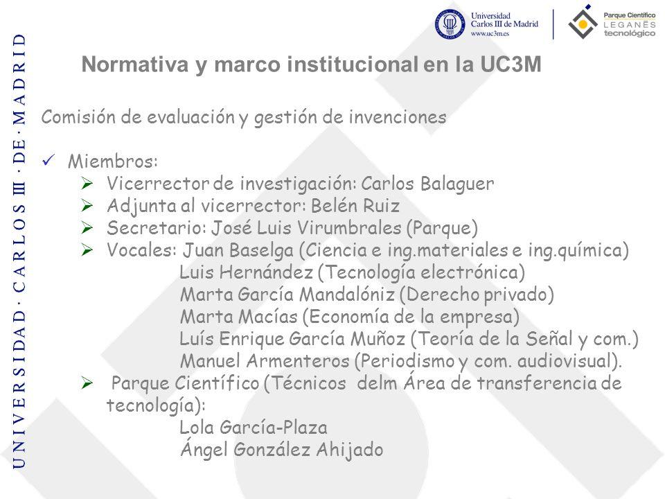 Comisión de evaluación y gestión de invenciones Miembros: Vicerrector de investigación: Carlos Balaguer Adjunta al vicerrector: Belén Ruiz Secretario:
