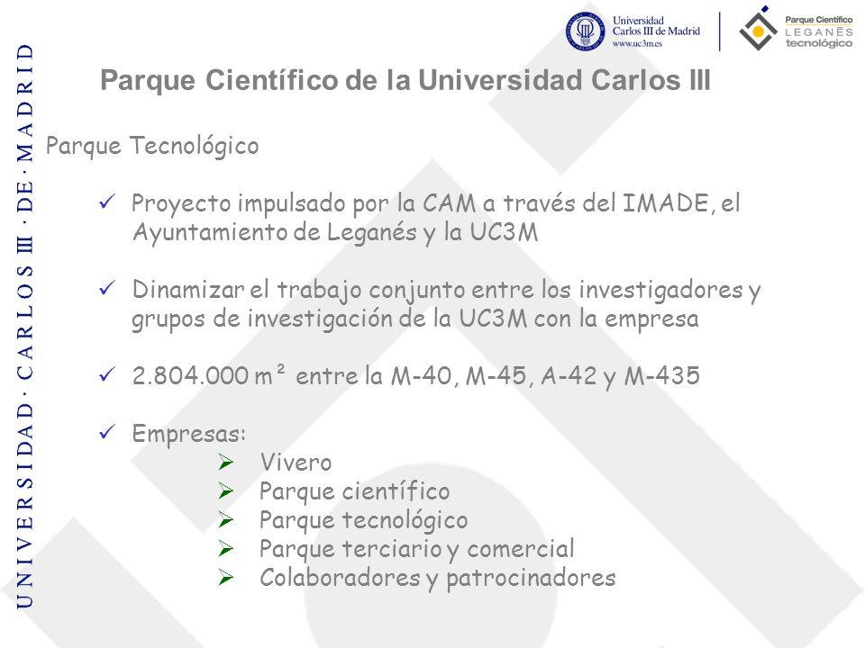 Parque Tecnológico Proyecto impulsado por la CAM a través del IMADE, el Ayuntamiento de Leganés y la UC3M Dinamizar el trabajo conjunto entre los inve