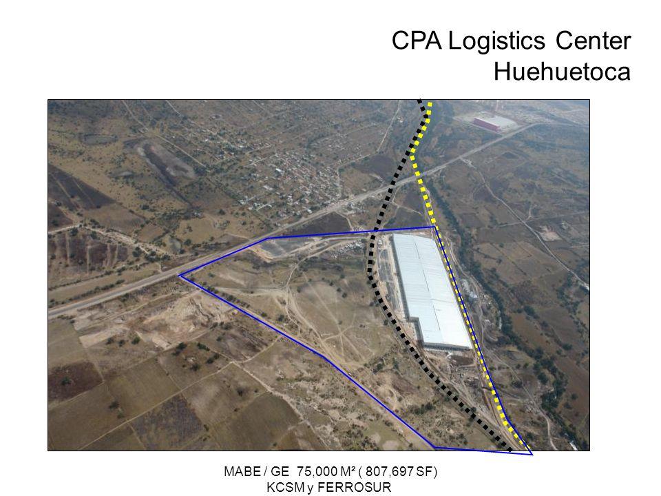 CPA Logistics Center Huehuetoca MABE / GE 75,000 M² ( 807,697 SF) KCSM y FERROSUR
