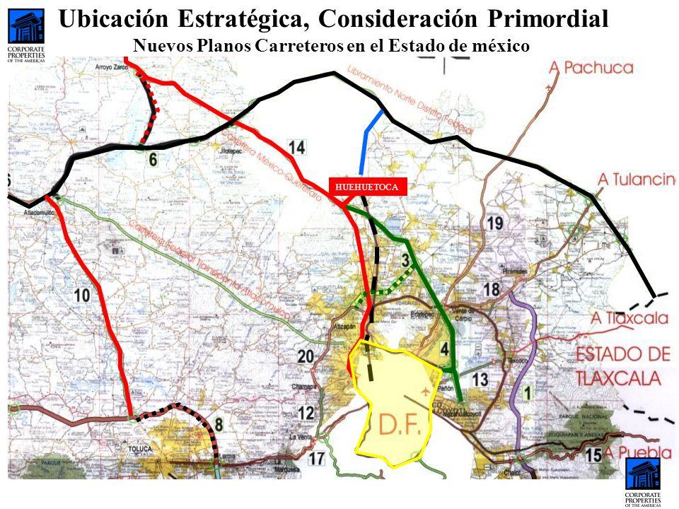 HUEHUETOCA Ubicación Estratégica, Consideración Primordial Nuevos Planos Carreteros en el Estado de méxico