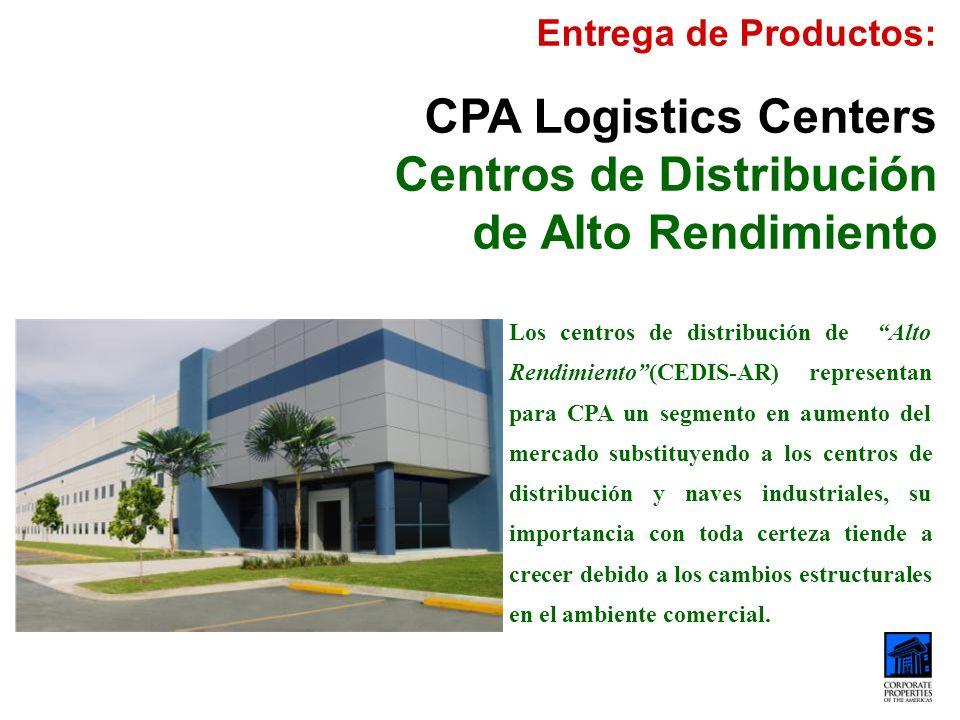 Entrega de Productos: CPA Logistics Centers Centros de Distribución de Alto Rendimiento Los centros de distribución de Alto Rendimiento(CEDIS-AR) repr