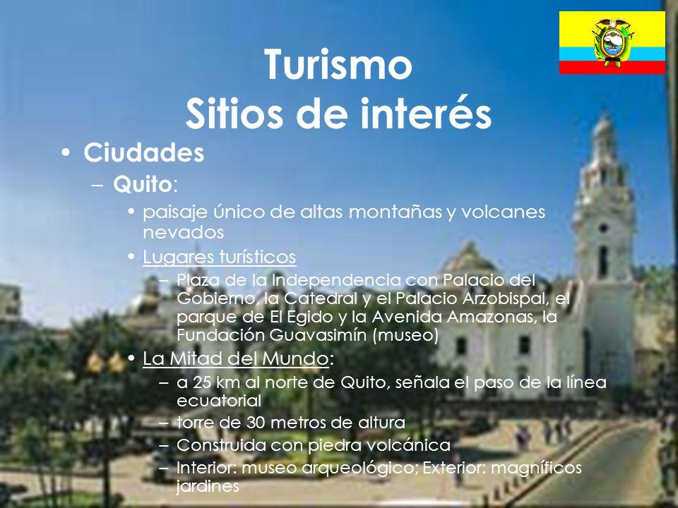 18 Turismo Sitios de interés Ciudades – Quito : paisaje único de altas montañas y volcanes nevados Lugares turísticos –Plaza de la Independencia con P