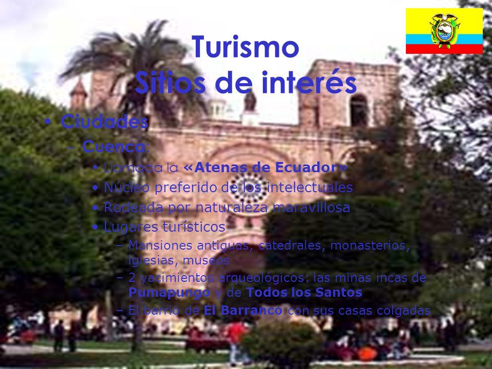20 Turismo Sitios de interés Ciudades – Cuenca : Llamada la «Atenas de Ecuador» Núcleo preferido de los intelectuales Rodeada por naturaleza maravillo