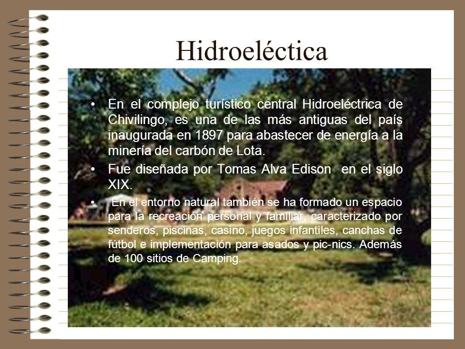 Hidroeléctica En el complejo turístico central Hidroeléctrica de Chivilingo, es una de las más antiguas del país inaugurada en 1897 para abastecer de