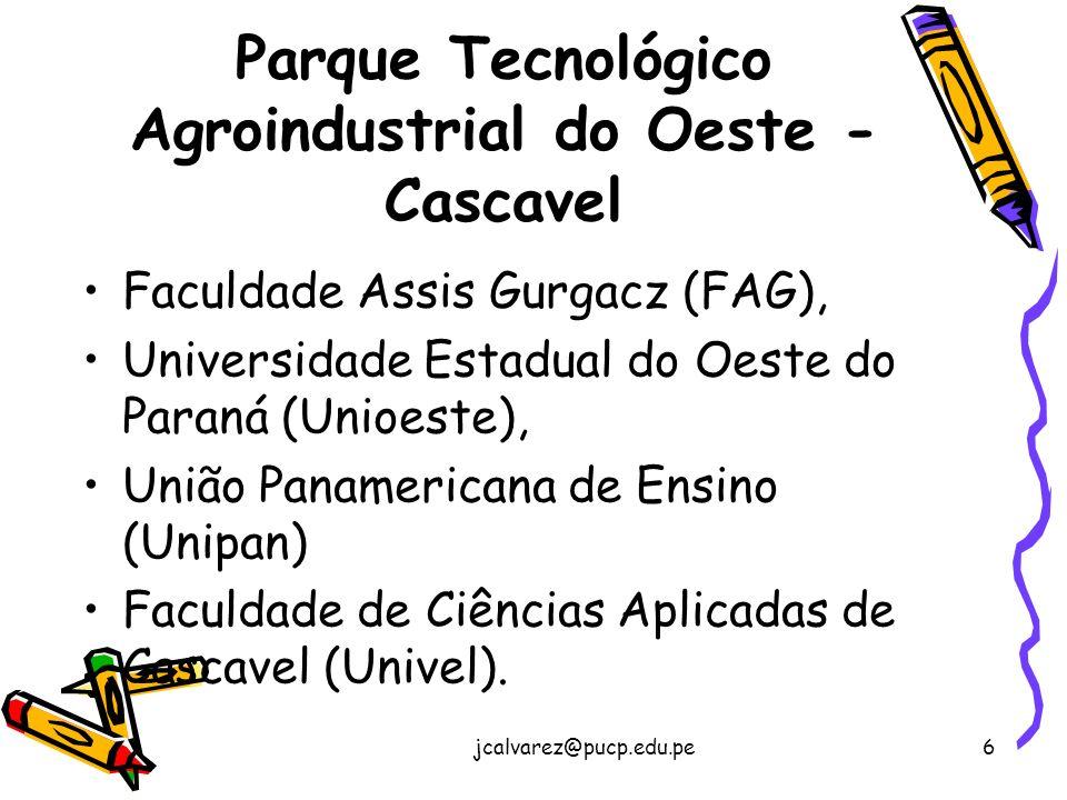 jcalvarez@pucp.edu.pe6 Parque Tecnológico Agroindustrial do Oeste - Cascavel Faculdade Assis Gurgacz (FAG), Universidade Estadual do Oeste do Paraná (Unioeste), União Panamericana de Ensino (Unipan) Faculdade de Ciências Aplicadas de Cascavel (Univel).