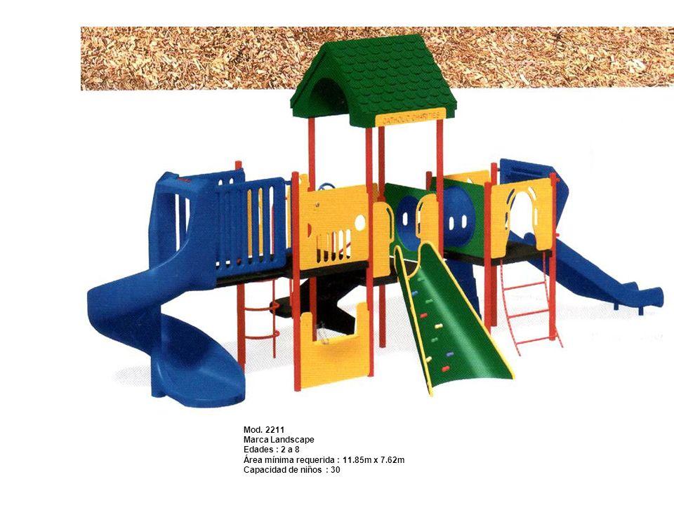 Mod. 2211 Marca Landscape Edades : 2 a 8 Área mínima requerida : 11.85m x 7.62m Capacidad de niños : 30