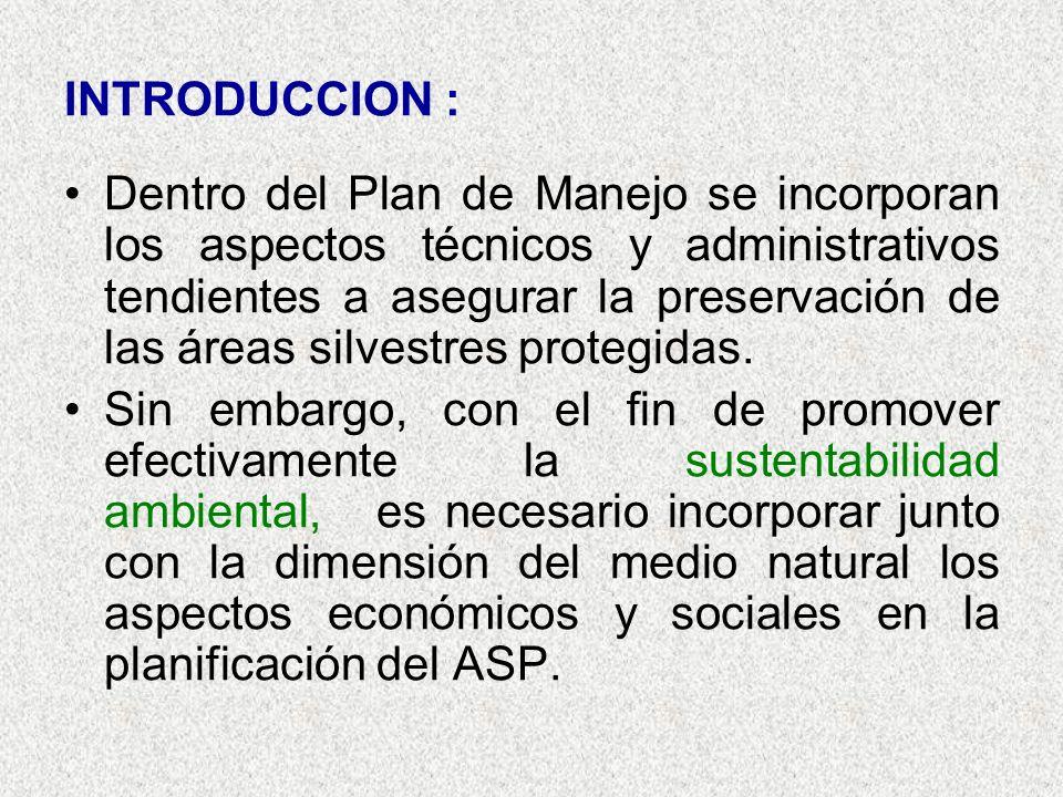 INTRODUCCION : Dentro del Plan de Manejo se incorporan los aspectos técnicos y administrativos tendientes a asegurar la preservación de las áreas silvestres protegidas.