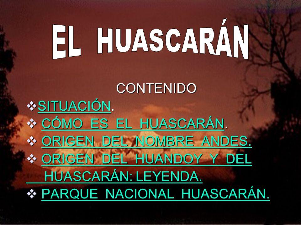 El Huascarán, monta ña más elevada del Perú, se halla enclavada en la cordillera Blanca, ramal Occidental de los Andes del Norte, en el departa- mento de Ancash, Perú.