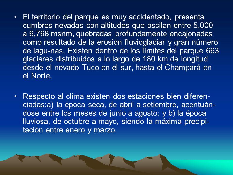 El territorio del parque es muy accidentado, presenta cumbres nevadas con altitudes que oscilan entre 5,000 a 6,768 msnm, quebradas profundamente enca