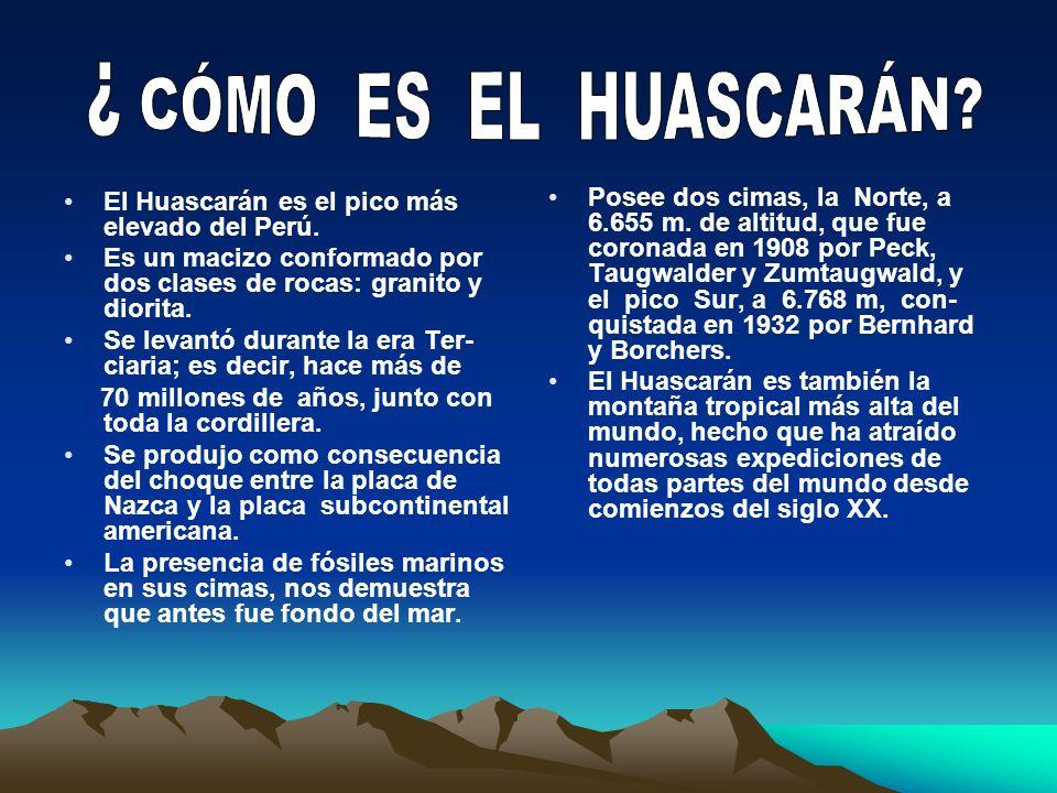 El Huascarán es el pico más elevado del Perú. Es un macizo conformado por dos clases de rocas: granito y diorita. Se levantó durante la era Ter- ciari
