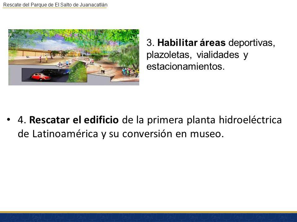 Rescate del Parque de El Salto de Juanacatlán 4. Rescatar el edificio de la primera planta hidroeléctrica de Latinoamérica y su conversión en museo. 3