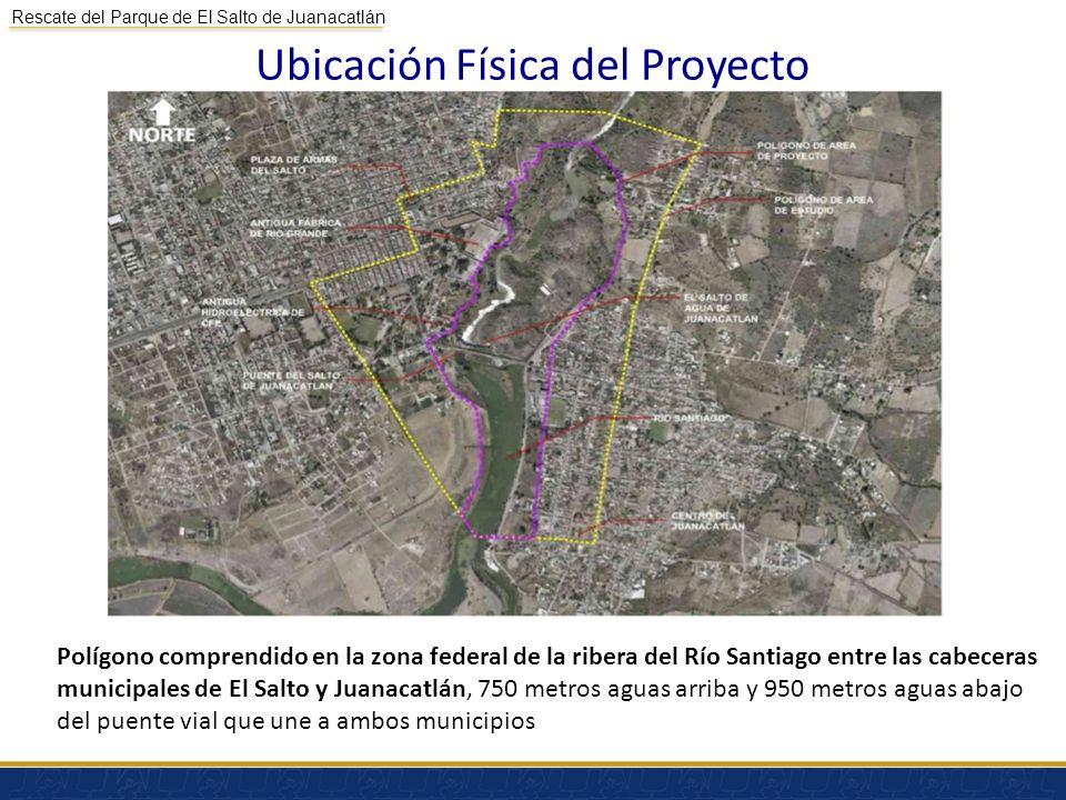 Rescate del Parque de El Salto de Juanacatlán Ubicación Física del Proyecto Polígono comprendido en la zona federal de la ribera del Río Santiago entr