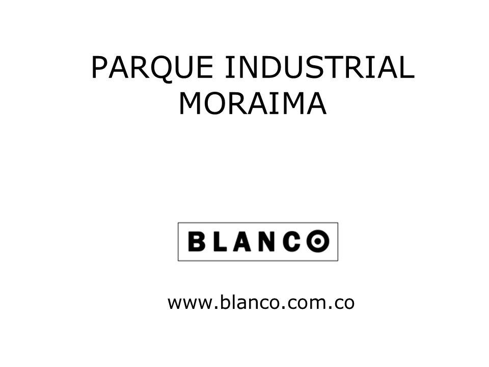 PARQUE INDUSTRIAL MORAIMA www.blanco.com.co
