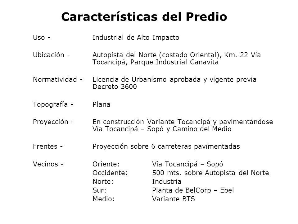 Características del Predio Uso -Industrial de Alto Impacto Ubicación - Autopista del Norte (costado Oriental), Km. 22 Vía Tocancipá, Parque Industrial