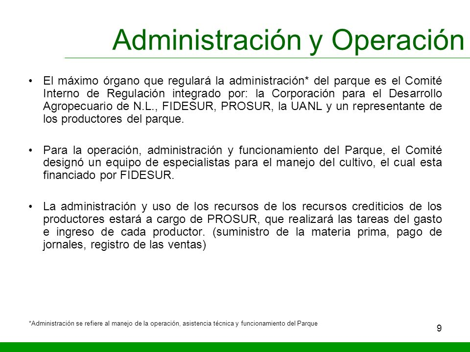 9 El máximo órgano que regulará la administración* del parque es el Comité Interno de Regulación integrado por: la Corporación para el Desarrollo Agro