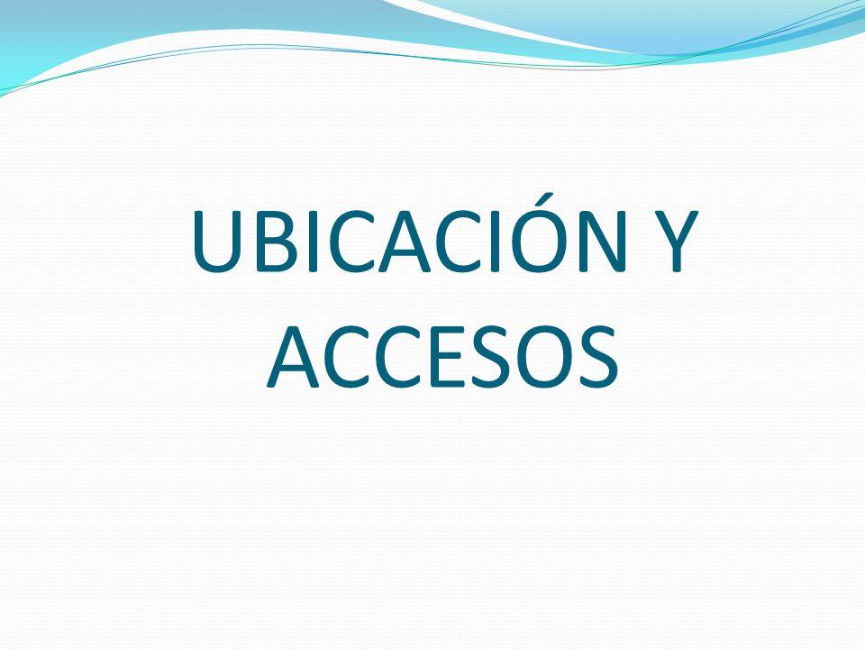 UBICACIÓN Y ACCESOS