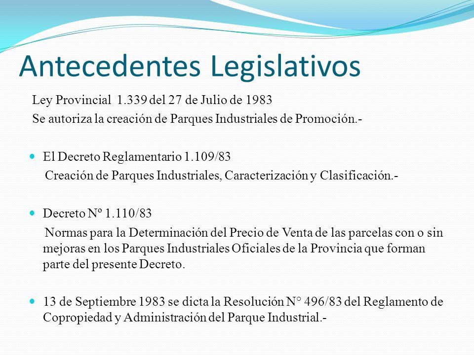 Ley Provincial 1.339 del 27 de Julio de 1983 Se autoriza la creación de Parques Industriales de Promoción.- El Decreto Reglamentario 1.109/83 Creación