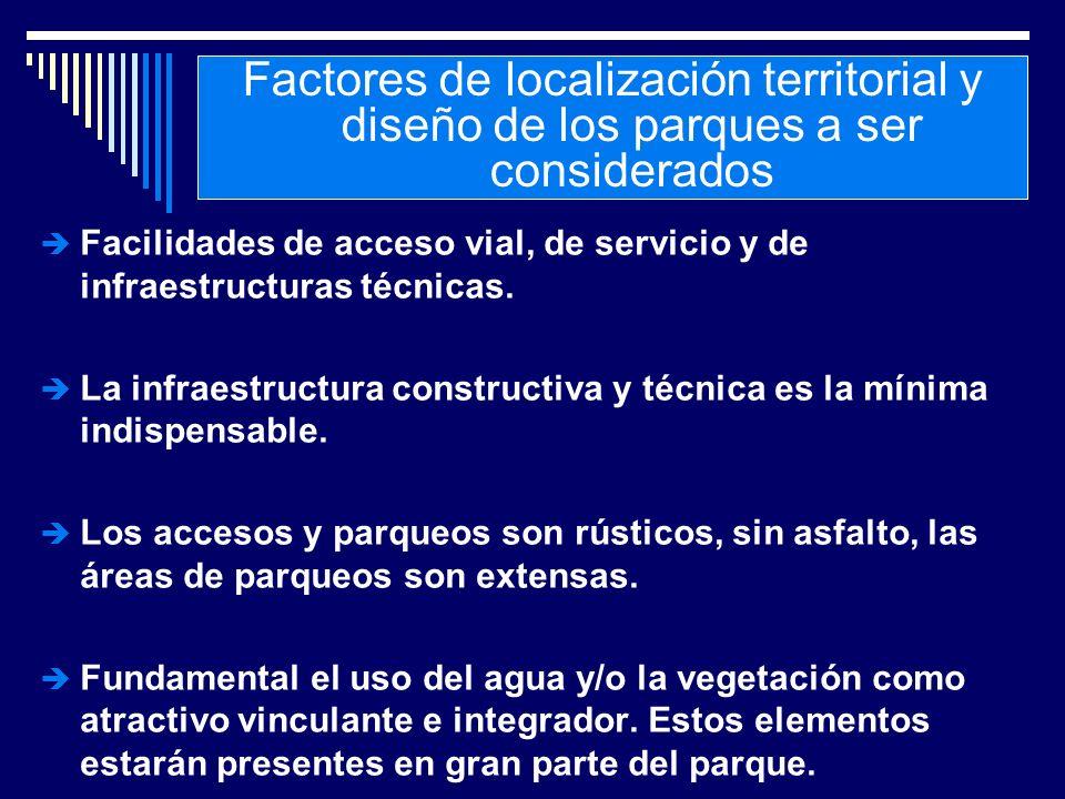 Facilidades de acceso vial, de servicio y de infraestructuras técnicas.