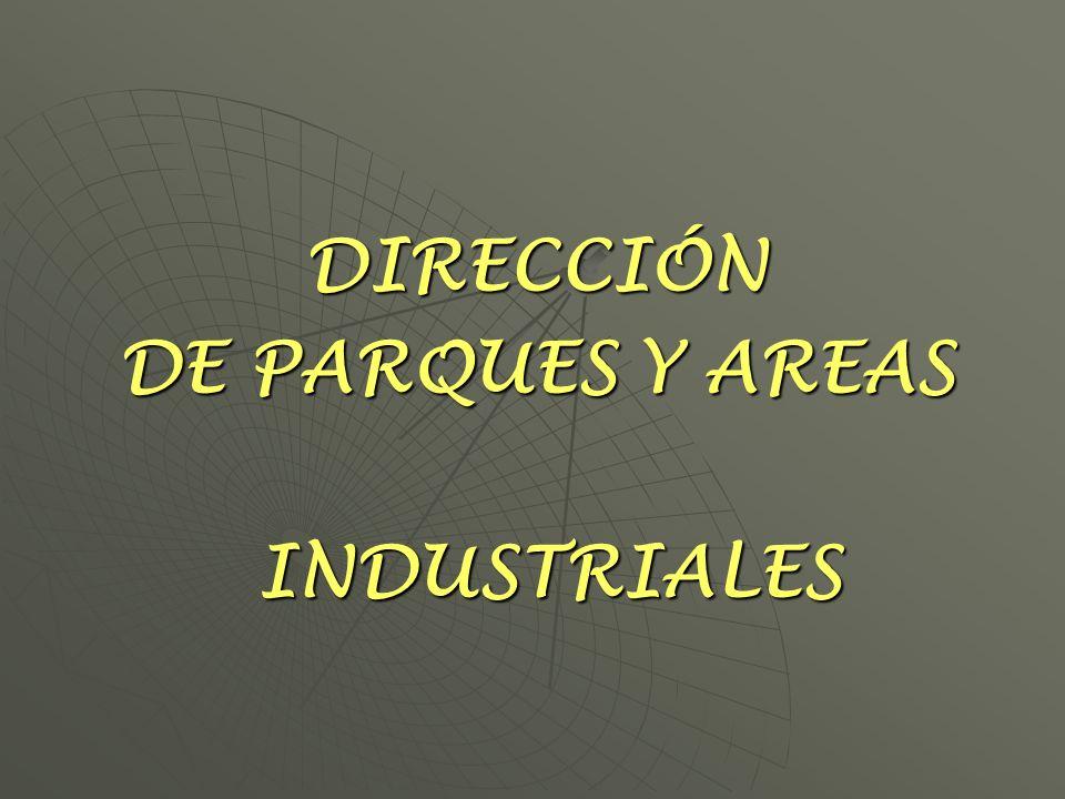 DIRECCIÓN DE PARQUES Y AREAS INDUSTRIALES INDUSTRIALES