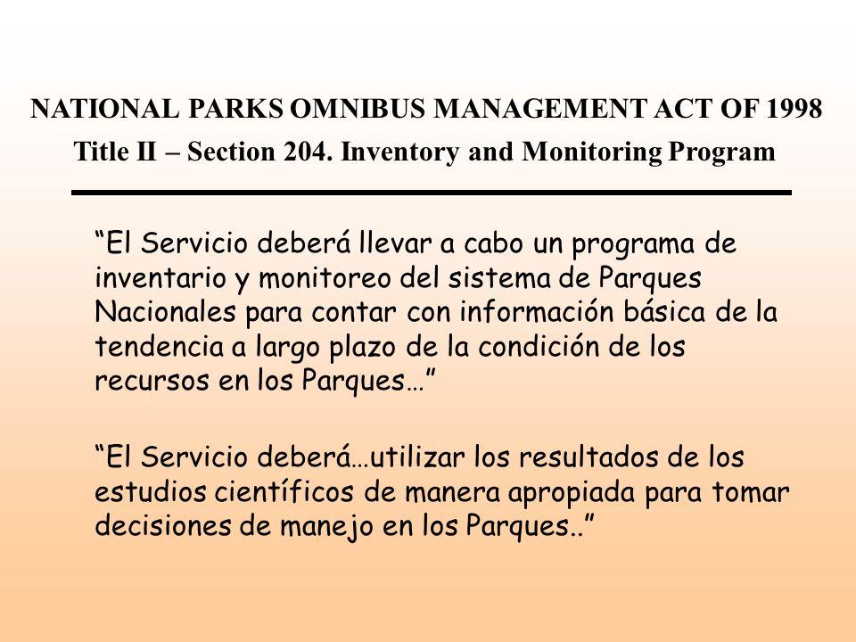 El Servicio deberá llevar a cabo un programa de inventario y monitoreo del sistema de Parques Nacionales para contar con información básica de la tend