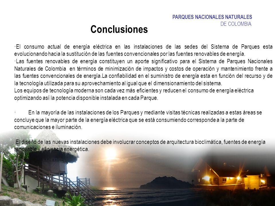 Conclusiones ·El consumo actual de energía eléctrica en las instalaciones de las sedes del Sistema de Parques esta evolucionando hacia la sustitución