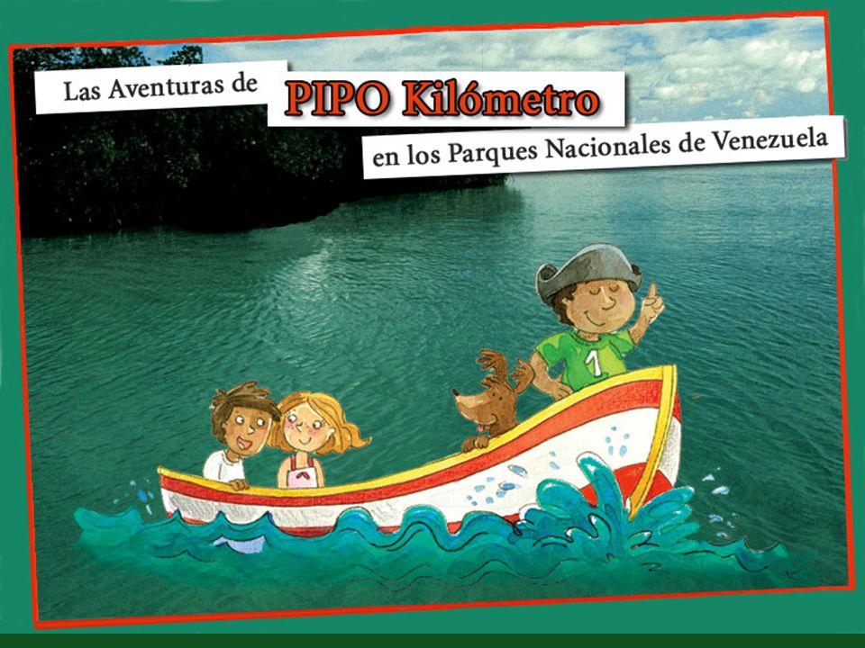 E L P R O Y E C T O Las Aventuras de Pipo Kilómetro en los Parques Nacionales de Venezuela.