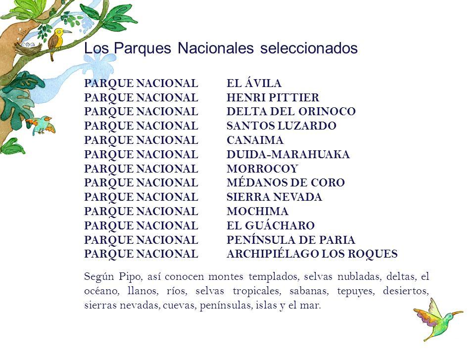 Los Parques Nacionales seleccionados PARQUE NACIONAL EL ÁVILA PARQUE NACIONAL HENRI PITTIER PARQUE NACIONAL DELTA DEL ORINOCO PARQUE NACIONAL SANTOS L