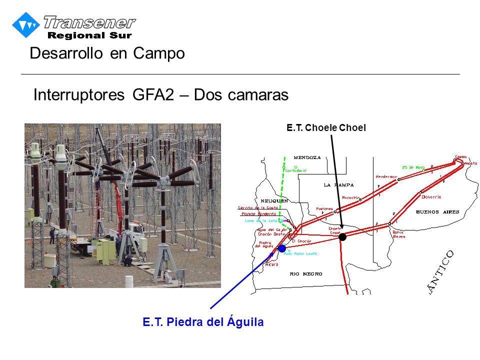 Interruptores GFA2 – Dos camaras Desarrollo en Campo E.T. Piedra del Águila E.T. Choele Choel
