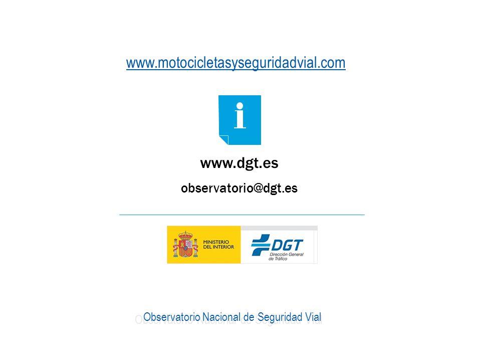 26 www.dgt.es observatorio@dgt.es Observatorio Nacional de Seguridad Vial www.motocicletasyseguridadvial.com