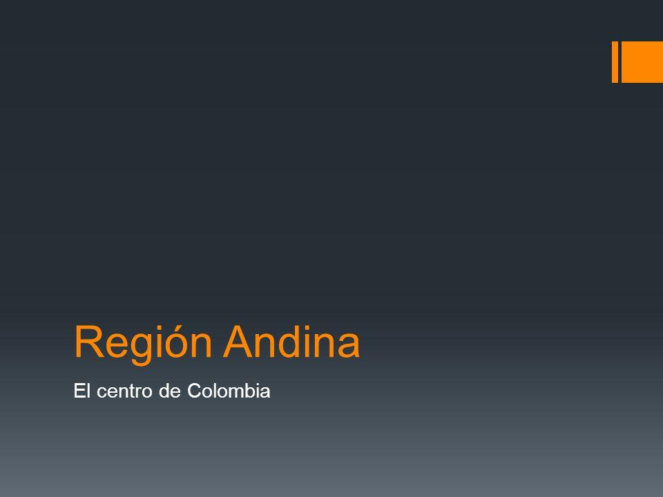 Región Andina El centro de Colombia