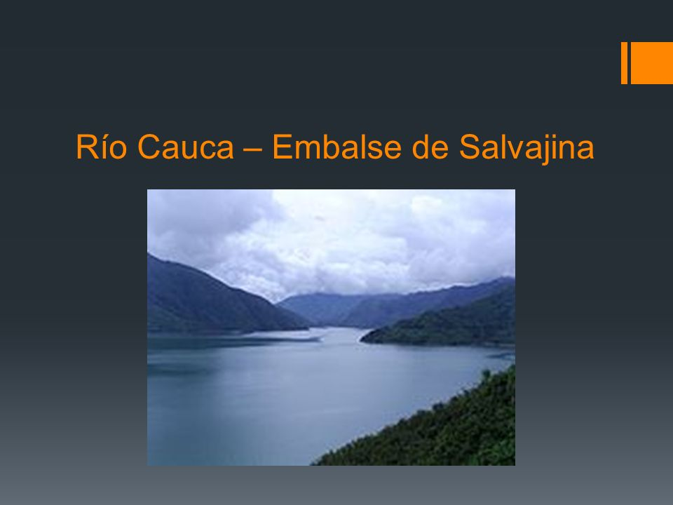 Río Cauca – Embalse de Salvajina