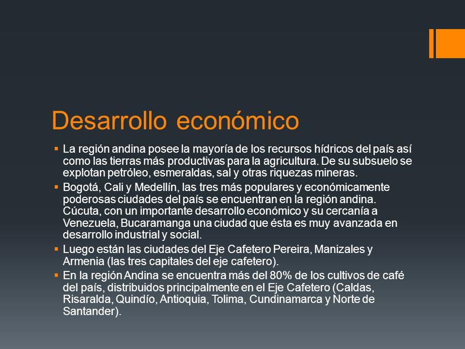 Desarrollo económico La región andina posee la mayoría de los recursos hídricos del país así como las tierras más productivas para la agricultura.