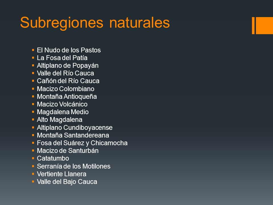 Subregiones naturales El Nudo de los Pastos La Fosa del Patía Altiplano de Popayán Valle del Río Cauca Cañón del Río Cauca Macizo Colombiano Montaña A
