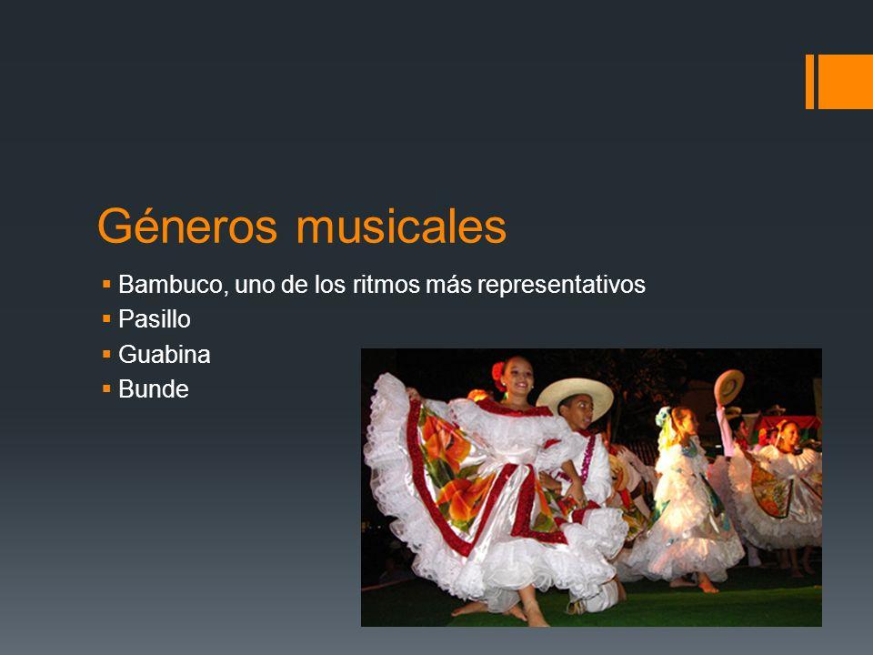 Géneros musicales Bambuco, uno de los ritmos más representativos Pasillo Guabina Bunde