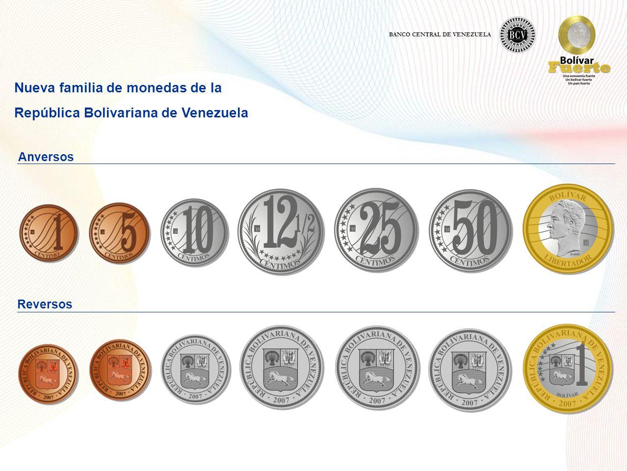 Nueva familia de monedas de la República Bolivariana de Venezuela Anversos Reversos BANCO CENTRAL DE VENEZUELA