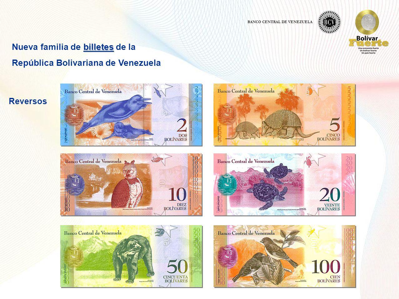 billetes Nueva familia de billetes de la República Bolivariana de Venezuela BANCO CENTRAL DE VENEZUELA Reversos