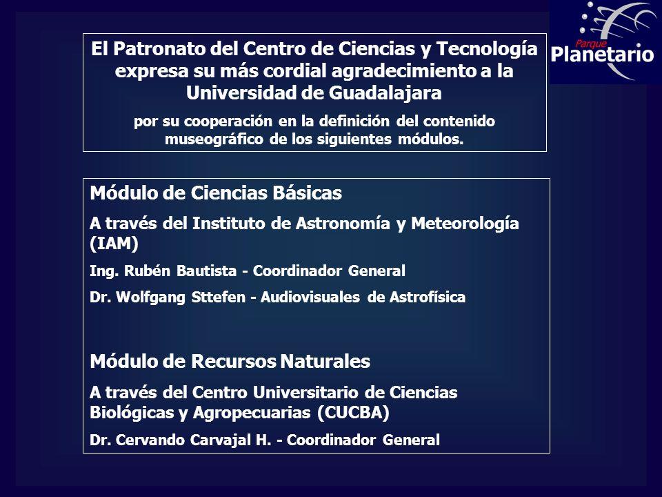 El Patronato del Centro de Ciencias y Tecnología expresa su más cordial agradecimiento a la Universidad de Guadalajara por su cooperación en la defini