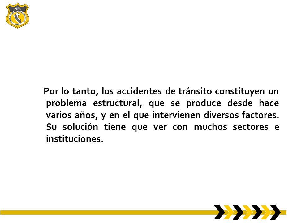 Por lo tanto, los accidentes de tránsito constituyen un problema estructural, que se produce desde hace varios años, y en el que intervienen diversos