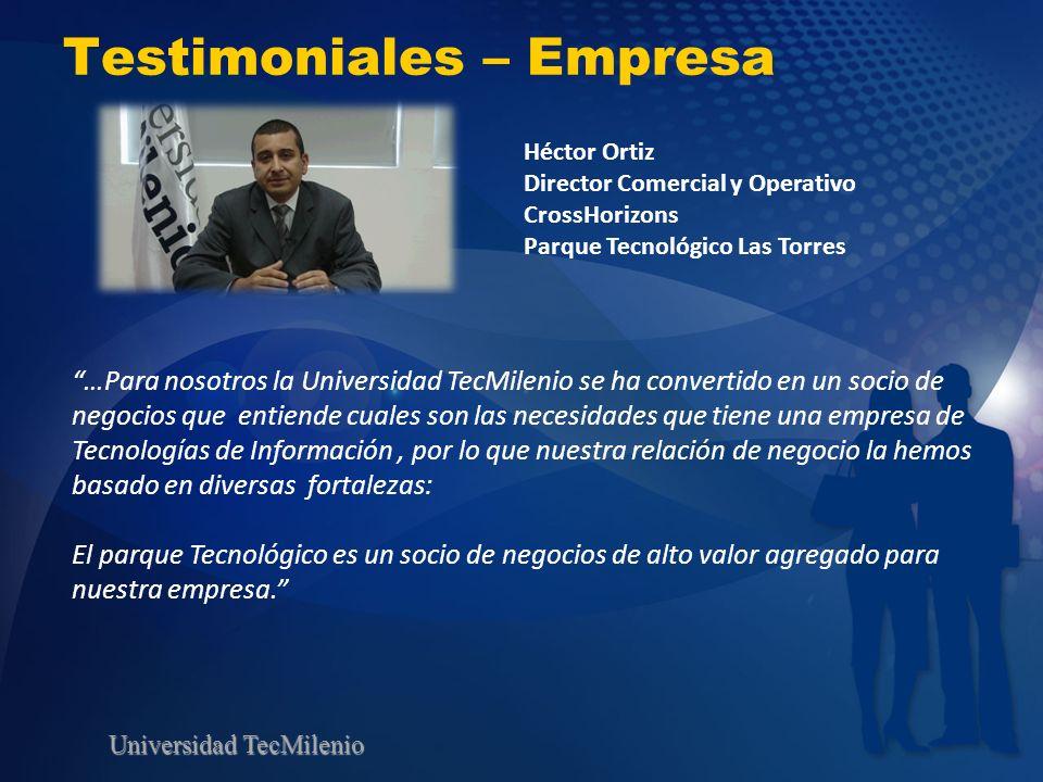 Universidad TecMilenio Testimoniales – Empresa …Para nosotros la Universidad TecMilenio se ha convertido en un socio de negocios que entiende cuales s