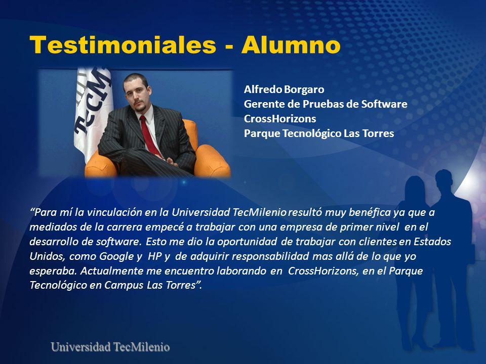 Universidad TecMilenio Testimoniales - Alumno Para mí la vinculación en la Universidad TecMilenio resultó muy benéfica ya que a mediados de la carrera
