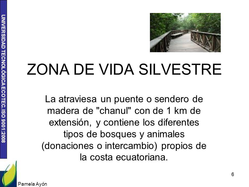 UNIVERSIDAD TECNOLÓGICA ECOTEC. ISO 9001:2008 ZONA DE VIDA SILVESTRE La atraviesa un puente o sendero de madera de