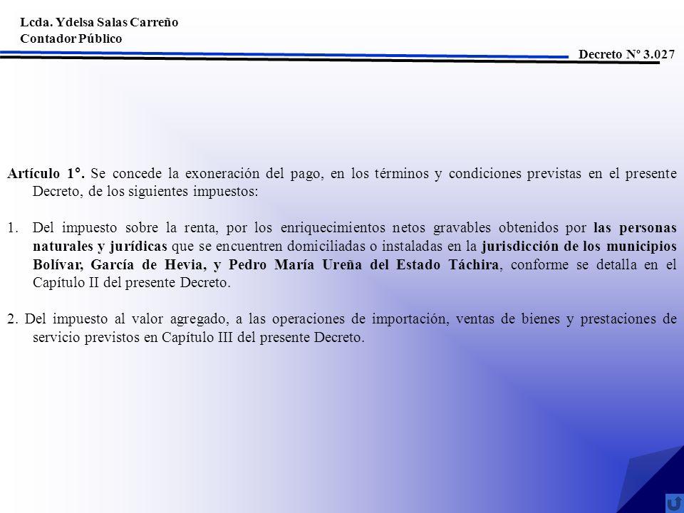 Lcda. Ydelsa Salas Carreño Contador Público Decreto Nº 3.027 Artículo 1°. Se concede la exoneración del pago, en los términos y condiciones previstas