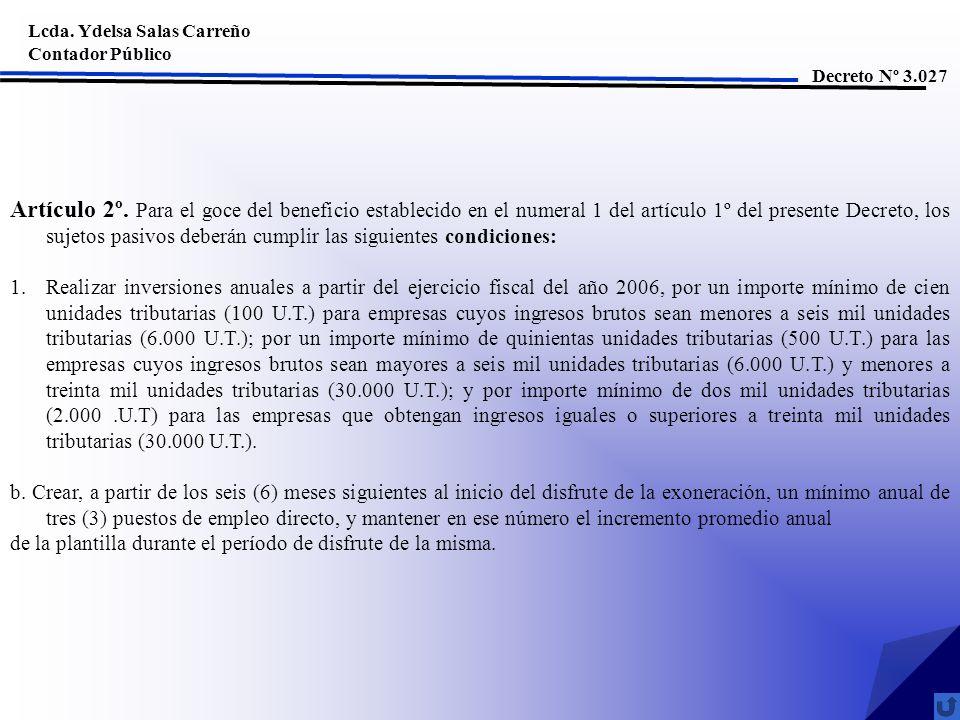 Lcda. Ydelsa Salas Carreño Contador Público Decreto Nº 3.027 Artículo 2º. Para el goce del beneficio establecido en el numeral 1 del artículo 1º del p