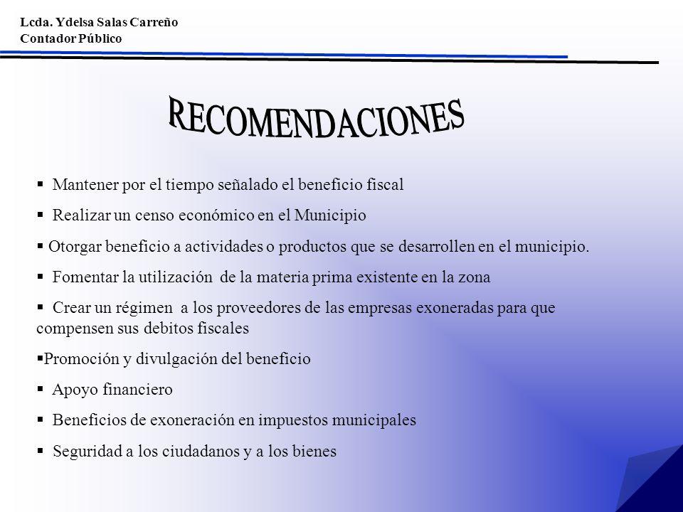 Lcda. Ydelsa Salas Carreño Contador Público Mantener por el tiempo señalado el beneficio fiscal Realizar un censo económico en el Municipio Otorgar be