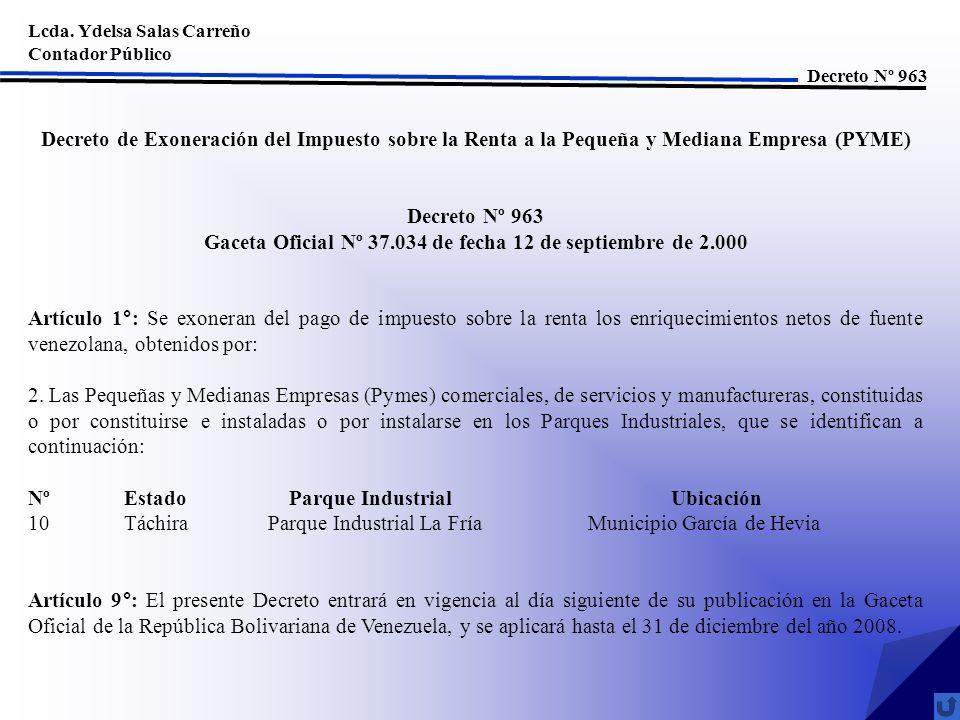 Lcda. Ydelsa Salas Carreño Contador Público Decreto Nº 963 Decreto de Exoneración del Impuesto sobre la Renta a la Pequeña y Mediana Empresa (PYME) De